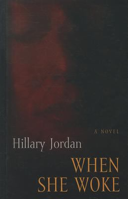 when she woke When she woke is the second novel by american author hillary jordan, published in october 2011it has been translated into french.